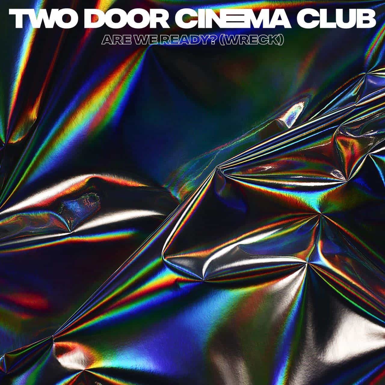 Two-Door-Cinema-Club-Are-You-Ready_-Wreck-2016